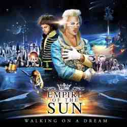 Empire-Of-The-Sun-–-Walking-On-A-Dream-2016-Remixes